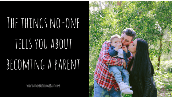 The things no-one tells you about becoming a parent