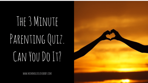 The 3 Minute Parenting Quiz. Can You Do It?