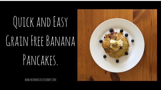Quick and Easy Grain Free Banana Pancakes