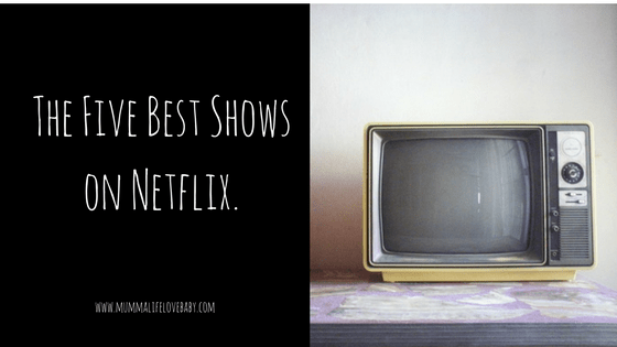 The Five Best Shows on Netflix