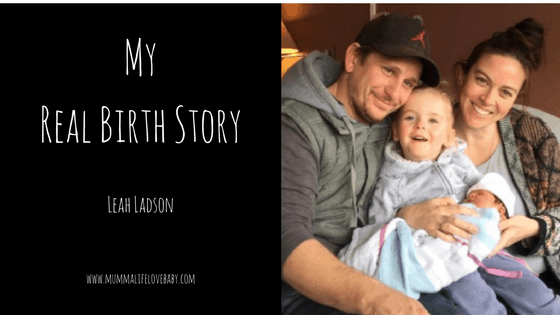My Real Birth Story - Leah Ladson