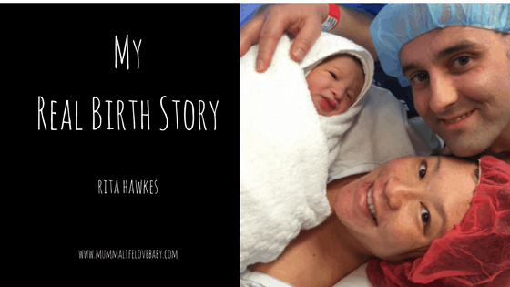 My Real Birth Story - Rita Hawkes