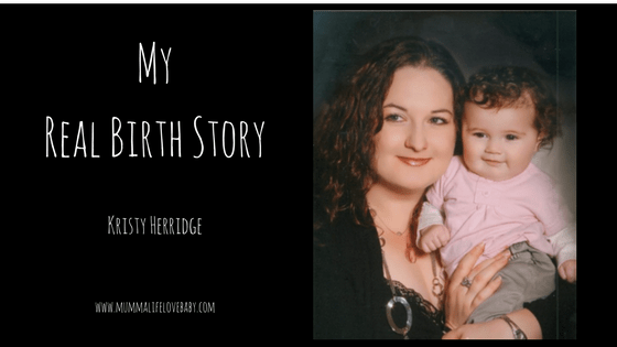 My Real Birth Story - Kristy Herridge