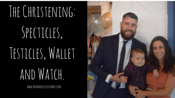 The Christening: Specticles, Testicles, Wallet and Watch.