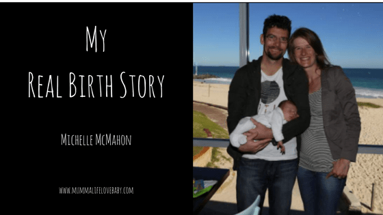 My Real Birth Story - Michelle McMahon