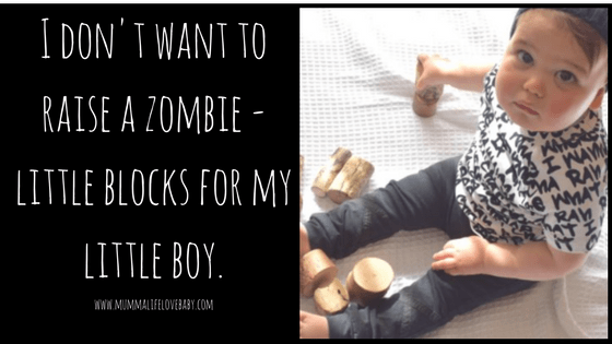 I don't want to raise a zombie - little blocks for my little boy