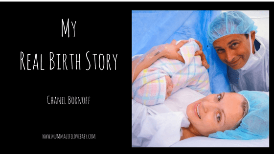 My Real Birth Story - Chanel Bornoff