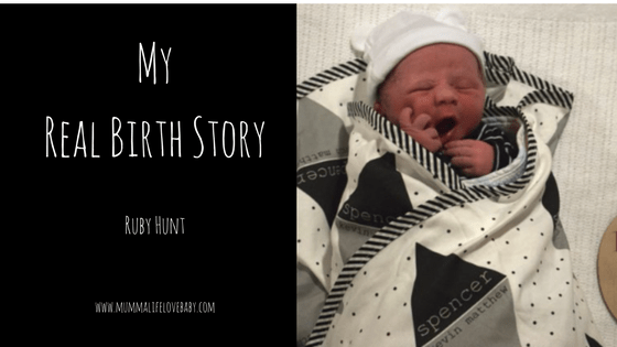 My Real Birth Story - Ruby Hunt