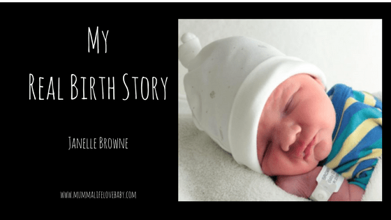 My Real Birth Story - Janelle Browne