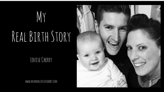 My Real Birth Story - Louise Cherry