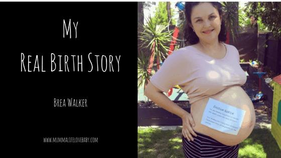 My Real Birth Story - Brea Walker