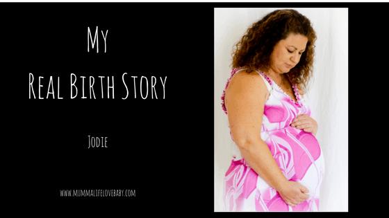 My Real Birth Story - Jodie