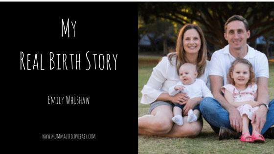 My Real Birth Story - Emily Whishaw
